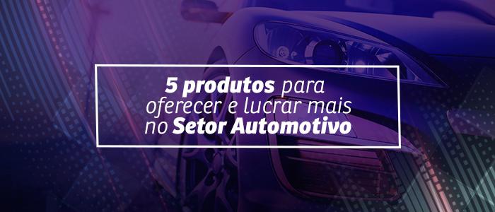 produtos_para_oferecer_e_lucrar_mais_no_setor_automotivo